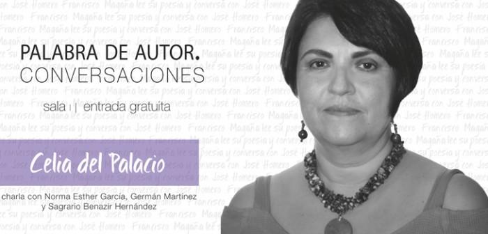 Celia del Palacio estará en Palabra de autora, en el Ágora de la Ciudad