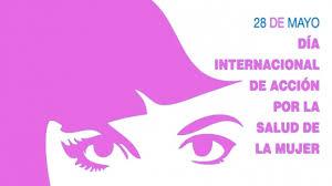 Conmemoran el Día Internacional de Acción por la Salud de las Mujeres