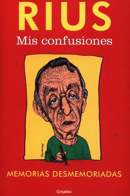 Mis confusiones, libro en el que Rius contó su trayectoria periodística antes de partir