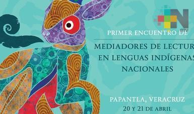 Primer Encuentro de Mediadores de Lectura en Lenguas Indígenas Nacionales, en Papantla