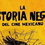 """Alistan lanzamiento en plataformas digitales del documental """"La historia negra del cine mexicano"""""""