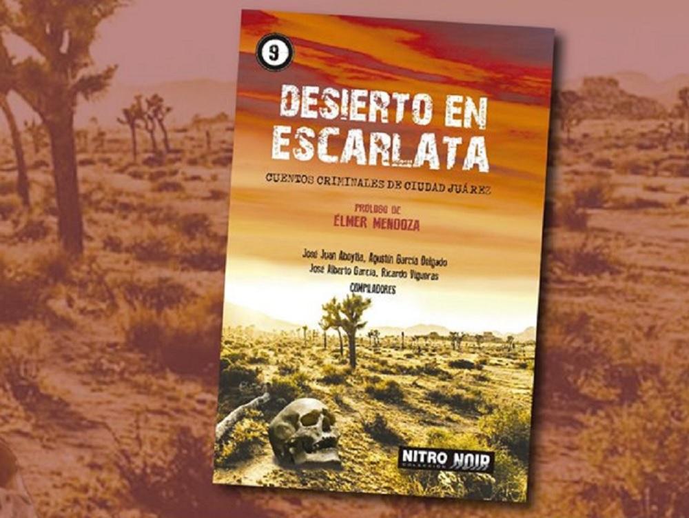 """IVEC presentó el libro """"Desierto en Escarlata. Cuentos criminales de Ciudad Juárez"""""""