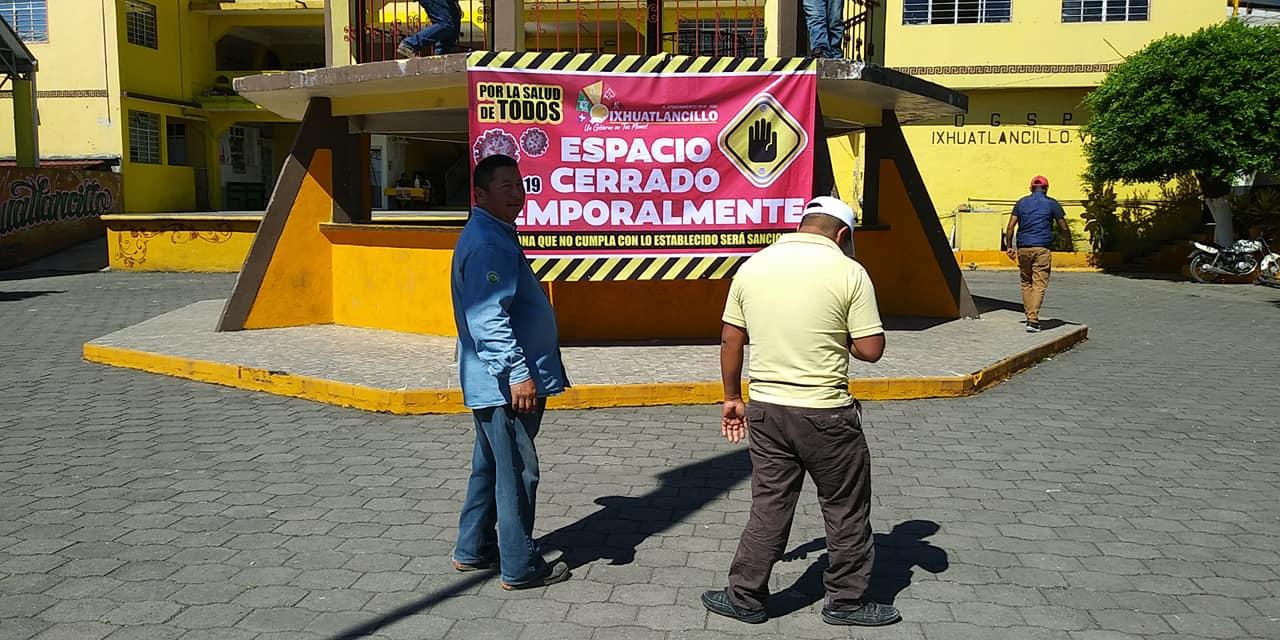 Cierre temporal de espacios públicos en Ixhuatlancillo
