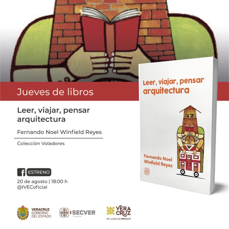 """Presenta IVEC el libro """"Leer, viajar, pensar arquitectura"""", de Fernando N. Winfield"""