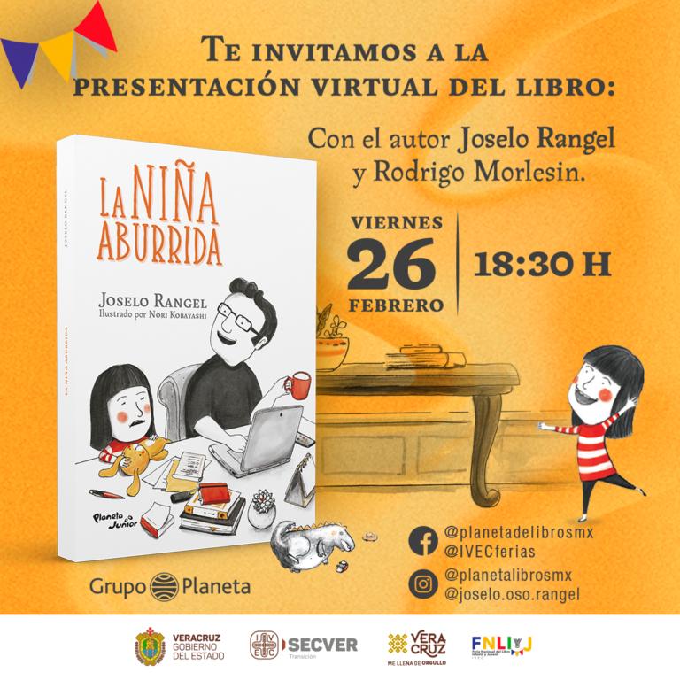 Invita IVEC y Grupo Planeta México a la presentación del libro La niña aburrida, de Joselo Rangel