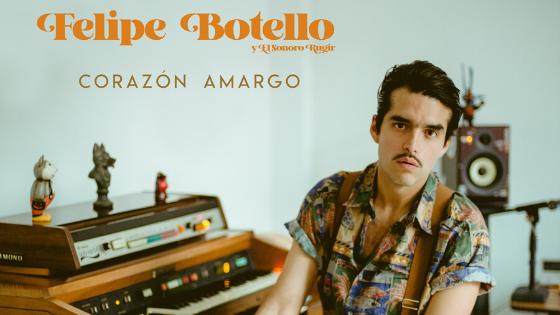 Felipe Botello y El Sonoro Rugir: nostalgia y psicodelia
