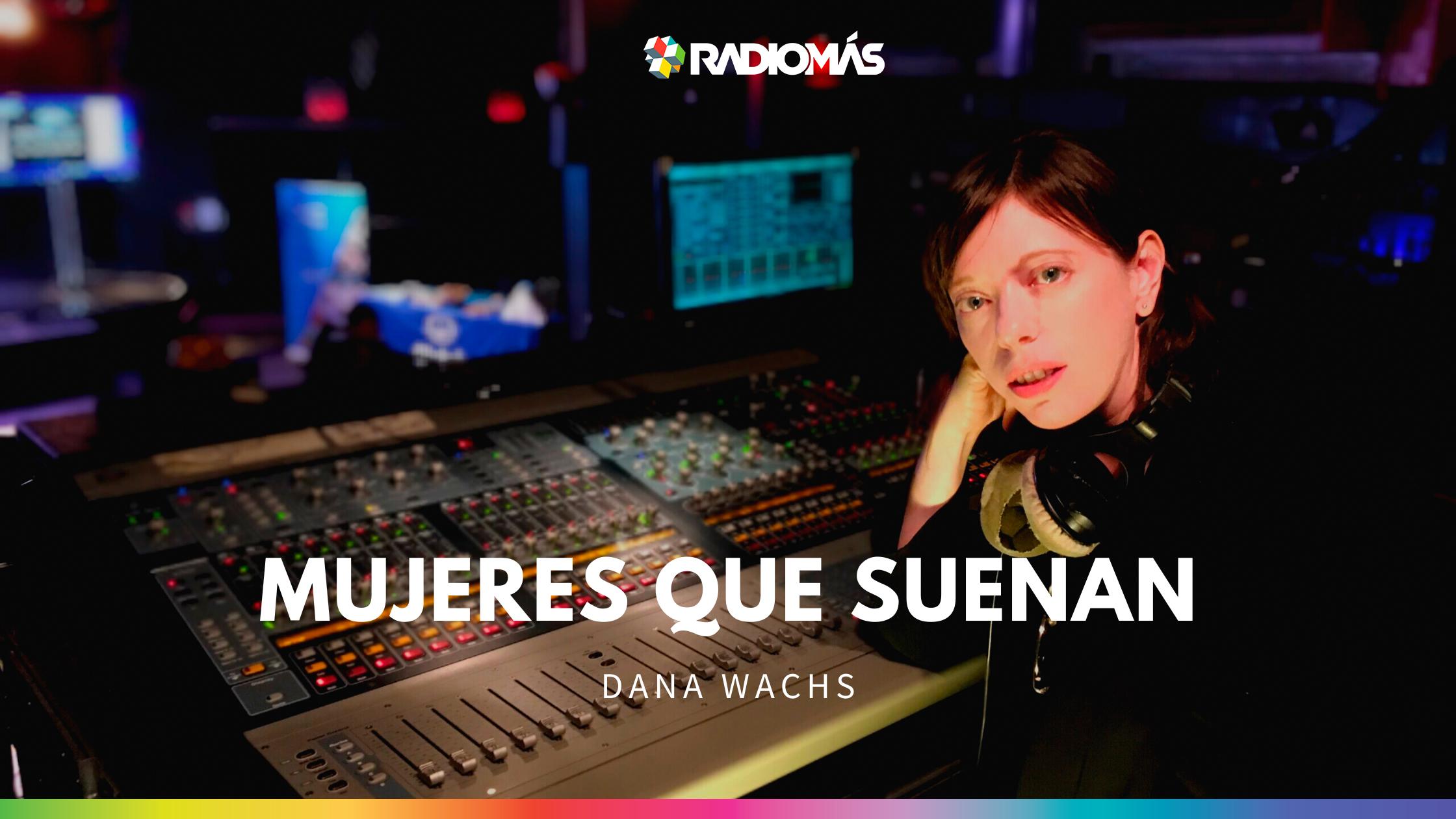 Dana Wachs, la ingeniera de sonido detrás de grandes bandas.