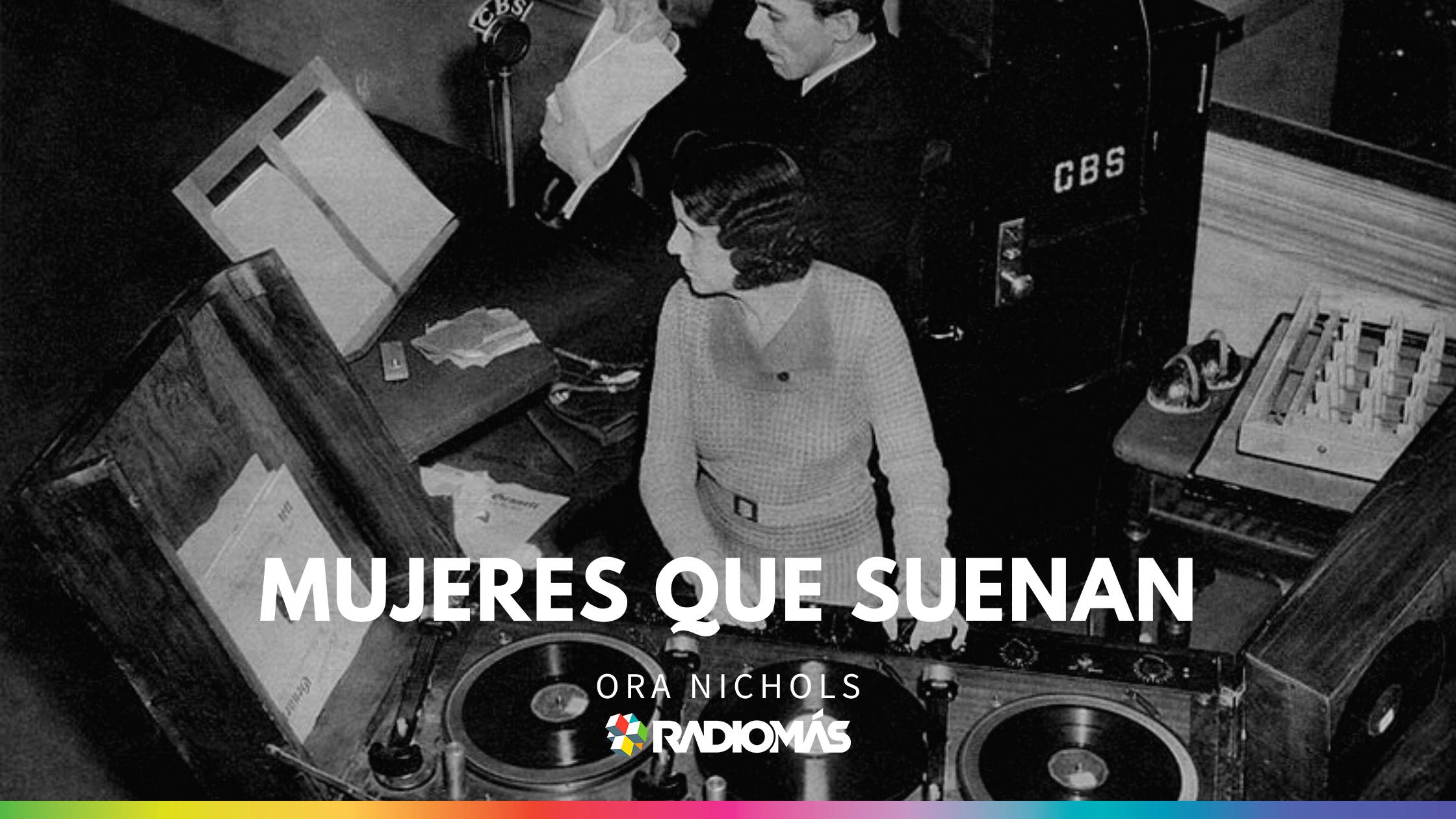 Ora Nichols, una de las mujeres más influyentes en la radio