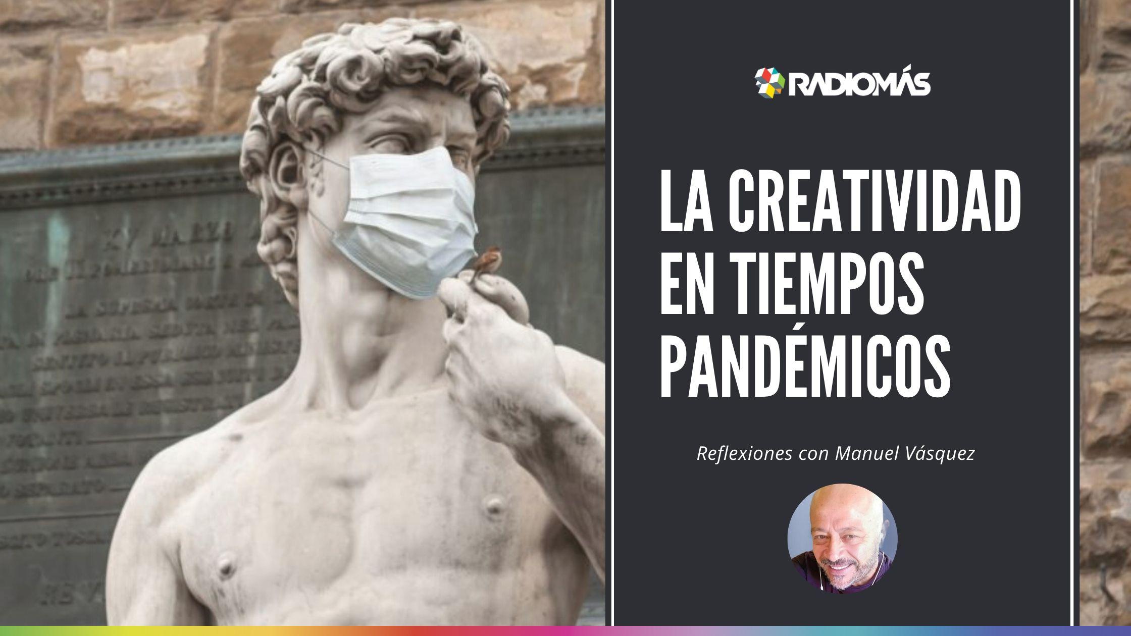 Estéticas en la pandemia. Reflexiones sobre la creatividad y la vida artística.