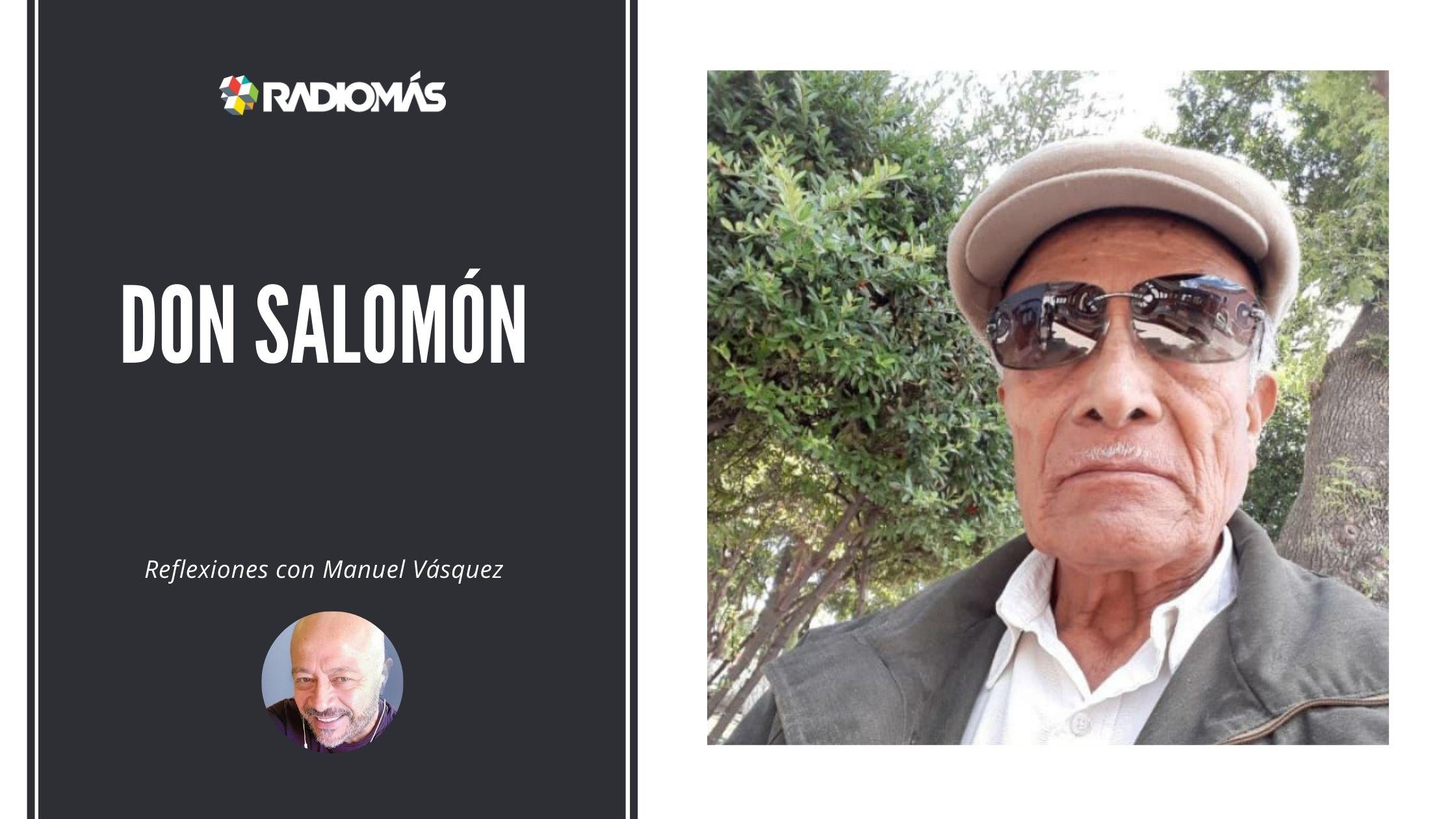 Don Salomón, maestro de vida con canciones | Reflexiones con Manuel Vásquez