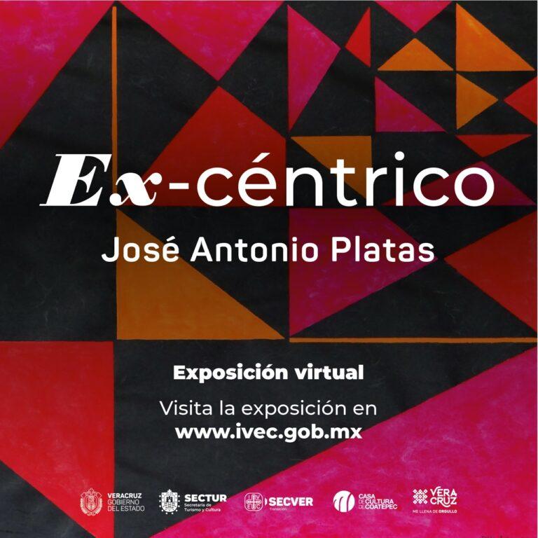 Presentan exposición virtual Ex−céntrico, de José Antonio Platas