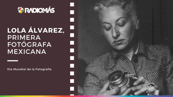 Lola Álvarez Bravo, la primera fotógrafa mexicana