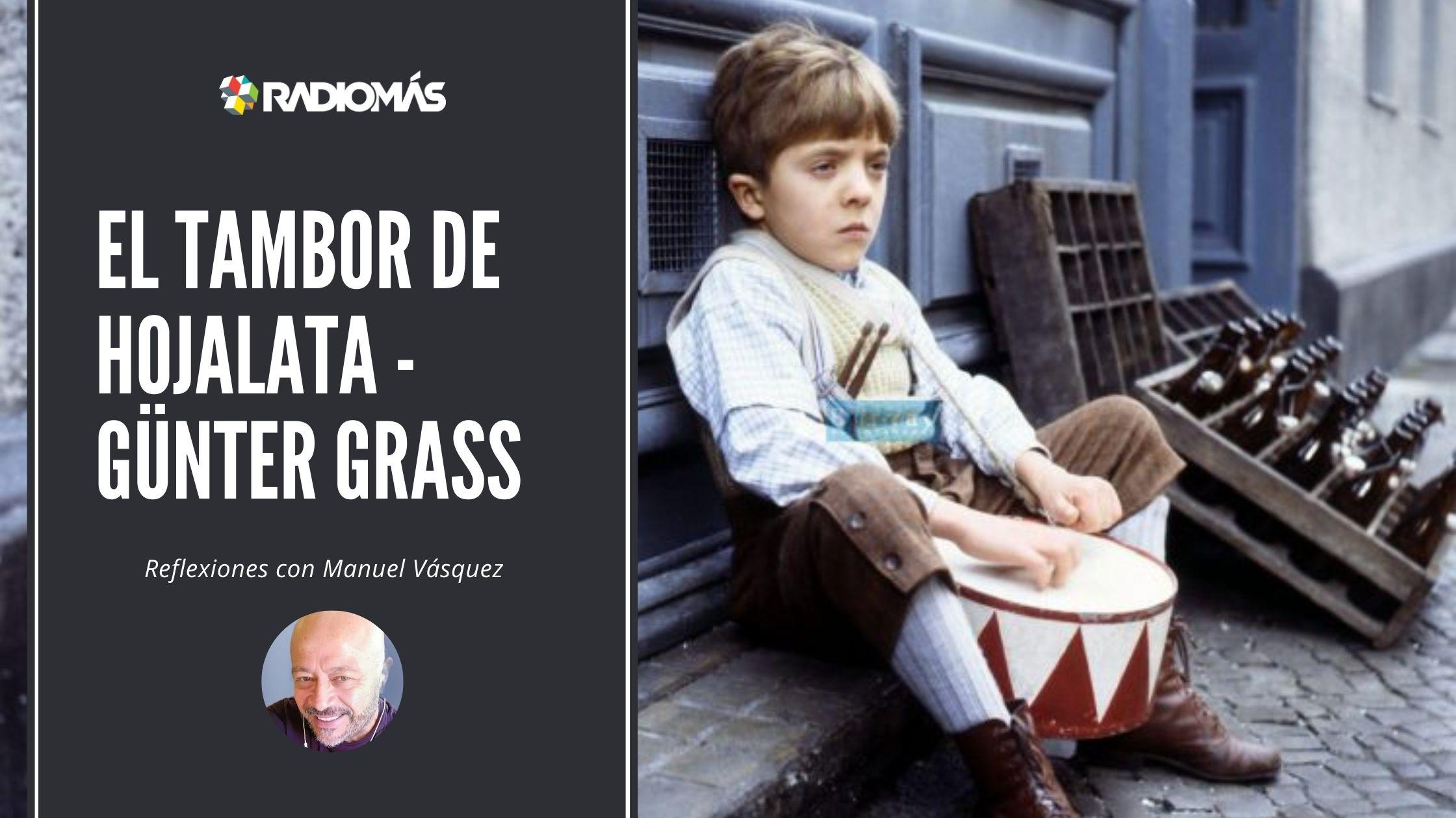 Günter Grass y su Tambor de hojalata – Reflexiones con Manuel Vásquez.